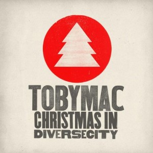 Holiday Guide 2011-Gifts for Music Lovers-Christmas in Diverse City TobyMac