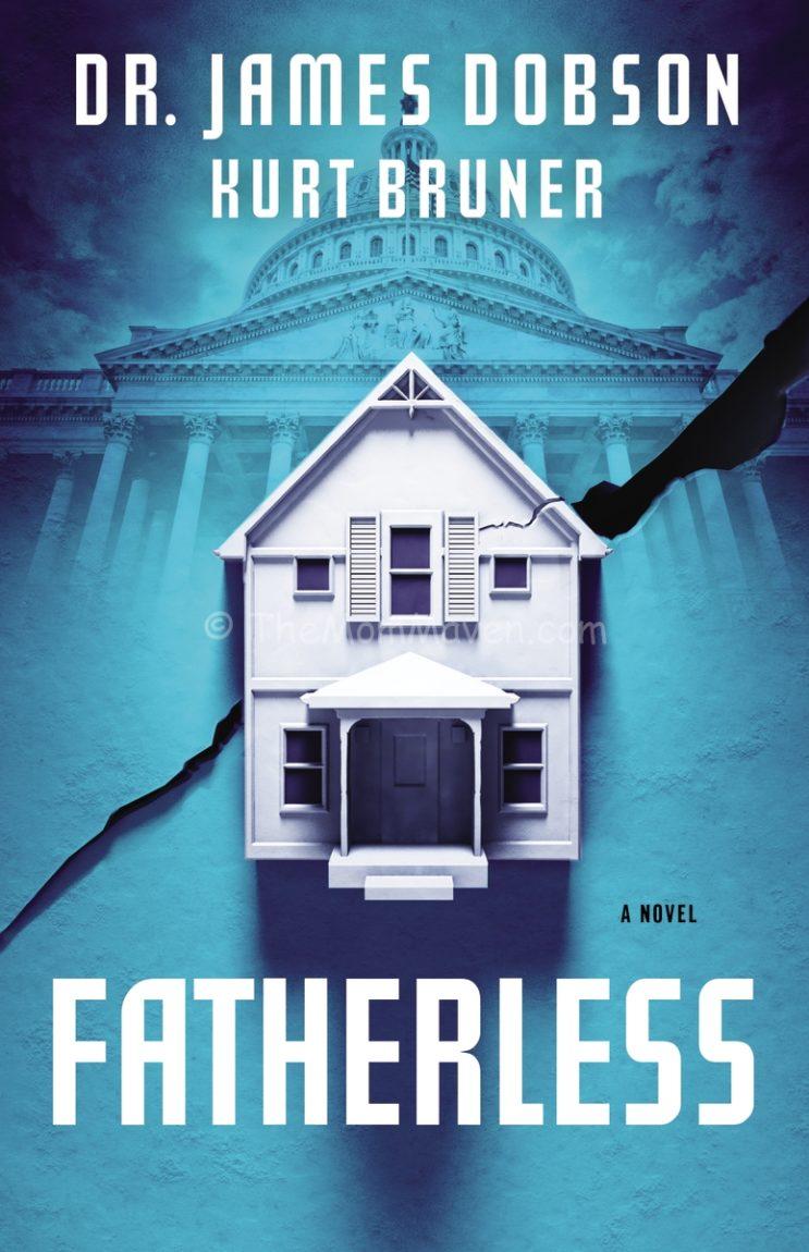 fatherless  a novel by dr james dobson and kurt bruner