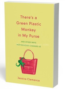 Review: There's a Green Plastic Monkey in My Purse and Other Ways Motherhood Changes Us