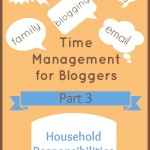 Time Management for Bloggers Household responsibitilities