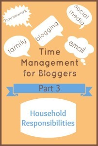 Time Management for Bloggers Household responsibitilities TheMomMaven.com