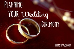 Planning your wedding ceremony TheMomMaven.com