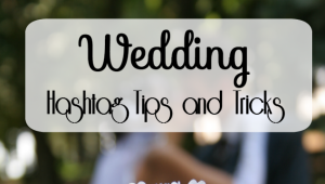Tips for Wedding Hashtags