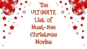 The Ultimate List of Must-see Christmas Movies