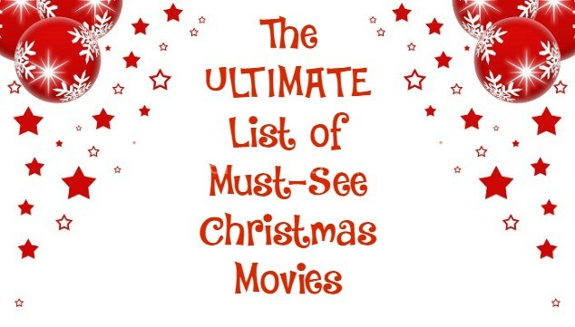 The Ultimate List Of Must See Christmas Movies