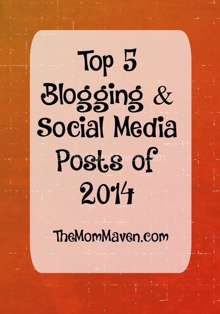 The top 5 blogging and social media posts of 2014 on TheMomMaven.com