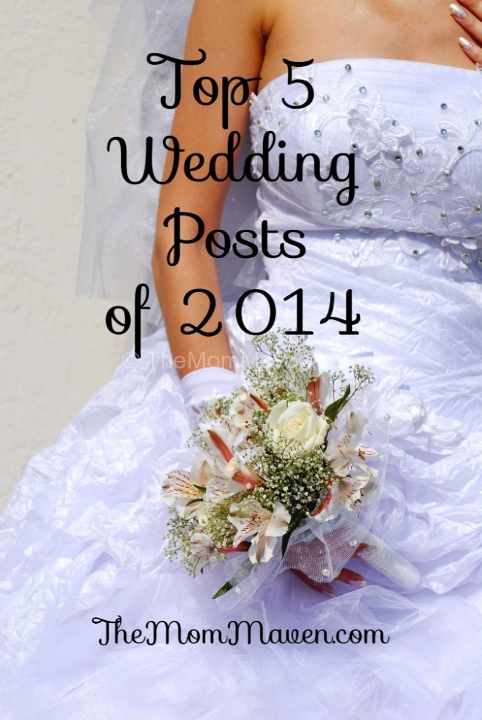 Top 5 Wedding Posts of 2014 on theMomMaven.com