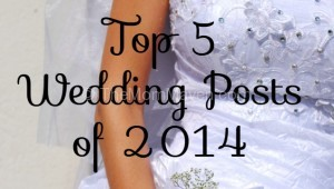 The Top 5 wedding posts of 2014 on TheMomMaven.com