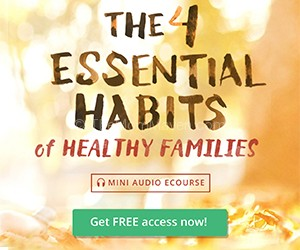 4 Essential Habits of Healthy Families
