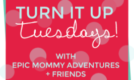 Turn It Up Tuesday 107