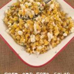 Looking for an easy and delicious summer corn salad? This Corn and Feta salad recipe is a great addition to your meal.