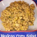 This Mexican Corn Salad recipe brings the flavors of Mexican Street Corn indoors for year round enjoyment.