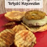 My Hawaiian Burger with Teriyaki Mayonnaise will add some flavor to your summer barecue.
