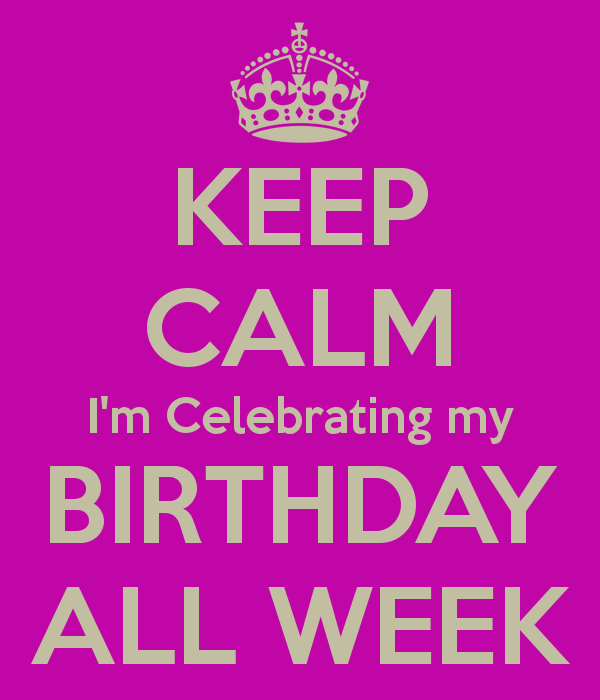 Happy birthday week to me!
