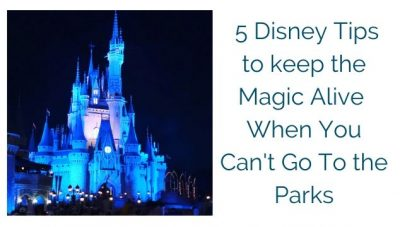 Not being able to go to a Disney Park when you want to can be sad here are 5 Disney Tips to keep the Magic Alive When You Can't Go To the Parks